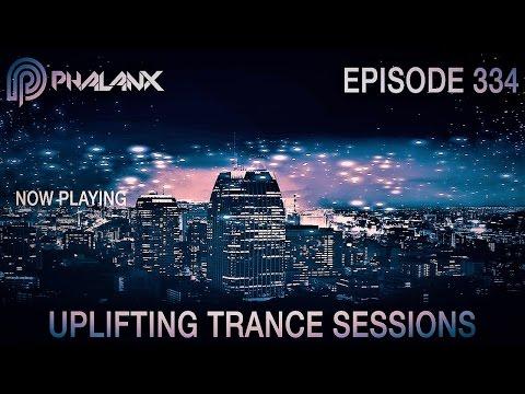 DJ Phalanx - Uplifting Trance Sessions EP.  334 (The Original) I May 2017