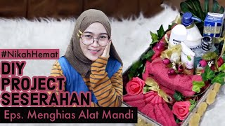 Hantaran Alat Mandi Toiletries Gift DIY PROJECT SESERAHAN