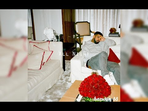 """All Night"" Drake x Bryson Tiller/The Weeknd Type Beat (Prod. hazwun $$)"