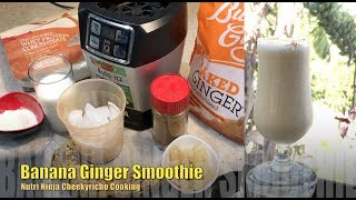 Banana Ginger Smoothie Nutri Ninja cheekyricho cooking ep. 1,231