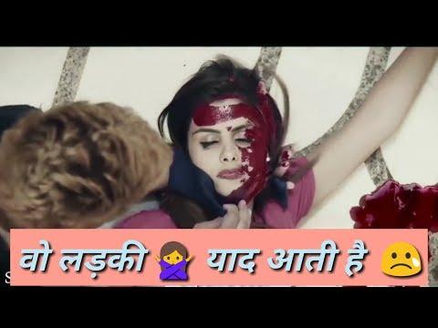 Wo Ladki Yaad Aati He 😢 Whatsapp Sad Status 2018