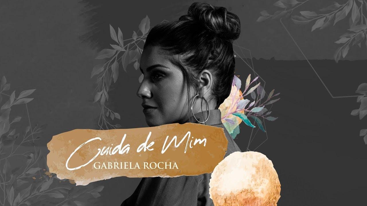 Resultado de imagem para Gabriela Rocha lança (lyric vídeo), – Cuida de Mim