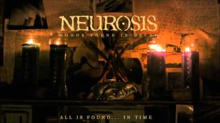 Watch Neurosis All Is Found In Time video