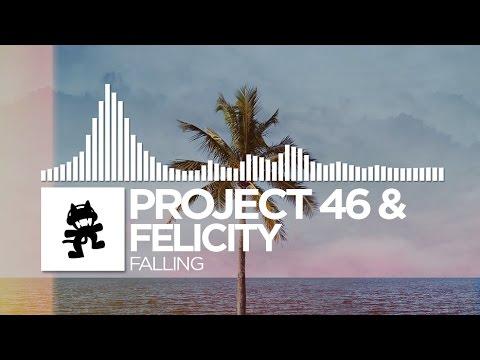 Project 46 & Felicity - Falling [Monstercat Release]