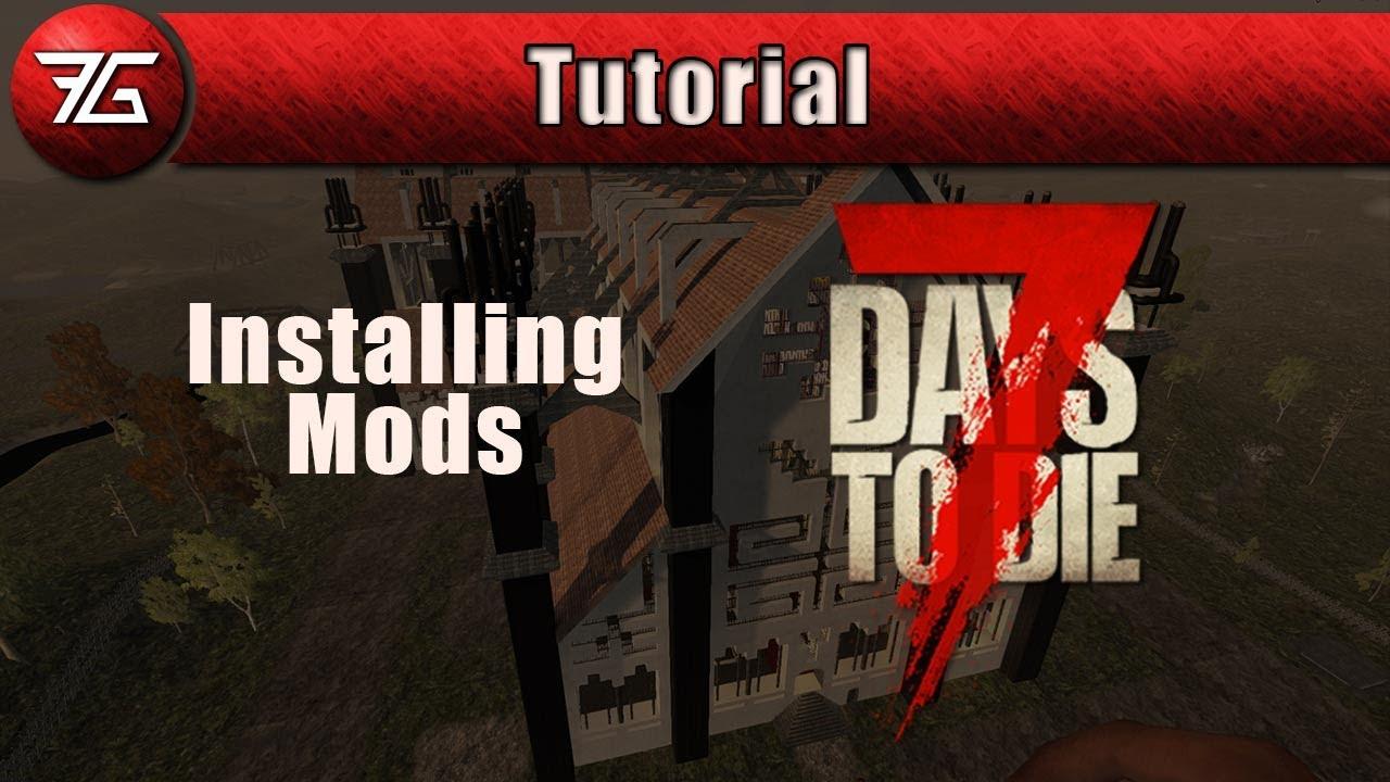 7 Days To Die Alpha 17 Tutorial Installing Mods Youtube