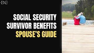 Spouse's Guide to Social Security Survivor Benefits