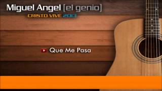 Miguel Angel , Que  me  pasa  (cover )