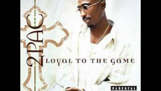 2Pac - Who Do You Love - Loyal To The Game 2004