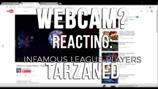 "Tarzaned | WebCam? Reacting to ""Infamous League Players - Tarzaned"""