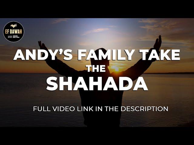 Andy's Family Take the Shahada