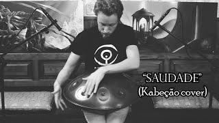 SAUDADE (Kabeção) - Cover by Daniele Rebaudo