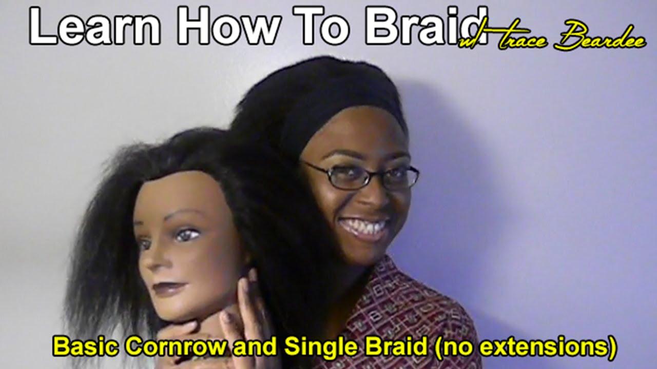 Learn How To Braid: Creating Basic Braids (a Cornrow And Single Braid, No  Braiding Hair)