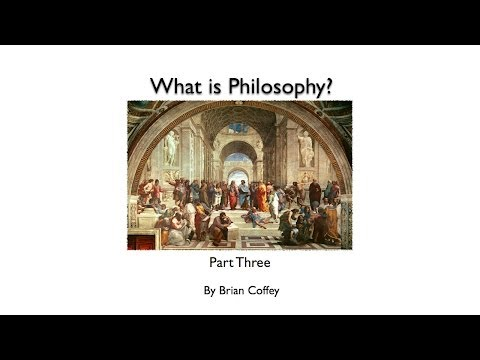 What is Philosophy? Part 3