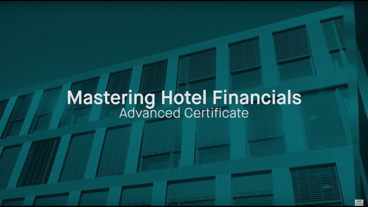 Mastering Hotel Finance Online Advanced Certificate Executive