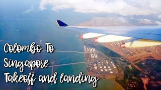 Singapore Airlines SQ 469 - Colombo To Singapore Takeoff & landing