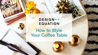 How To: Style Your Coffee Table