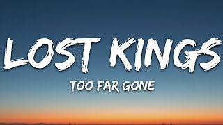 Lost Kings - Too Far Gone (Lyrics) ft. Anna Clendening