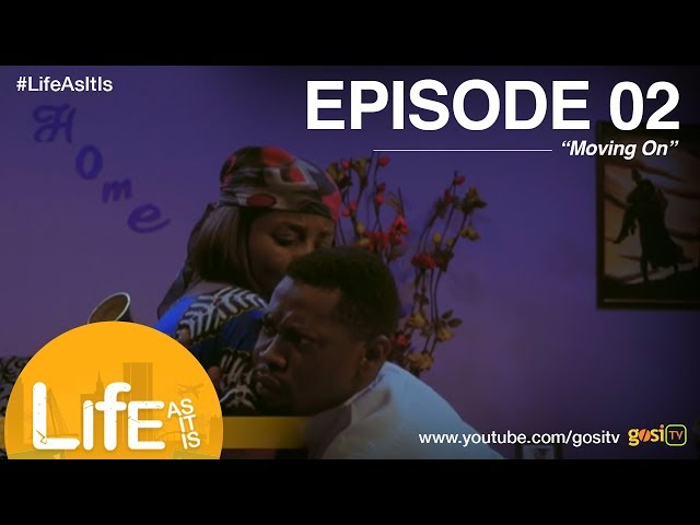 Life As It Is S1E2 - Moving On