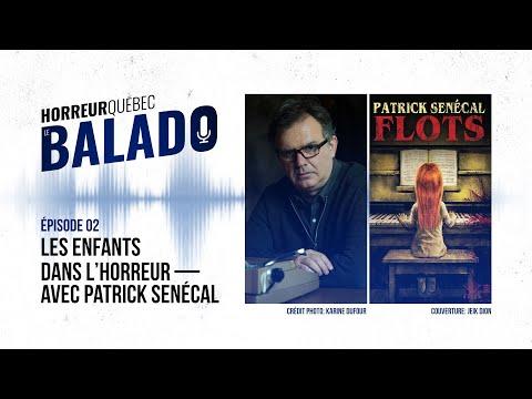 Horreur Québec: le balado - Les enfants dans l'horreur avec Patrick Senécal