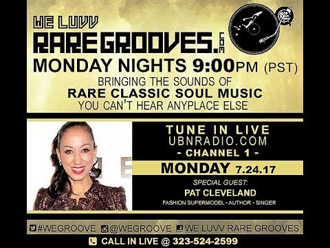 We Luvv Rare Grooves Guest Pat Cleveland 7.24.17
