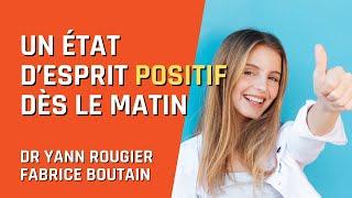 Comment Avoir Un état D'esprit Positif Le Matin ? Dr Yann Rougier