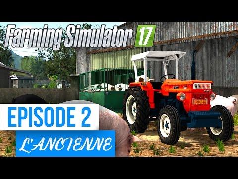 Farming Simulator 17 | A l'ancienne | Episode 2 | La bétaillère !