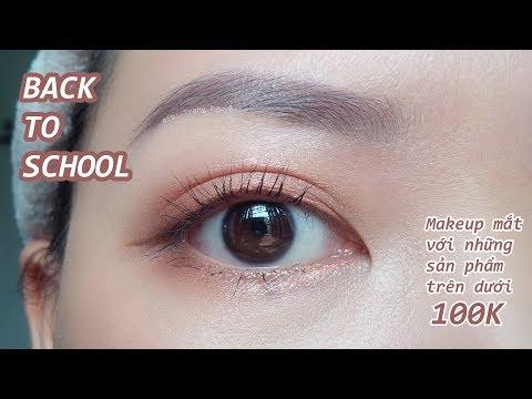 � EYE MAKEUP BACK TO SCHOOL | Trang điểm mắt với những sản phẩm khoảng 100k | Chanchan eyemakeup