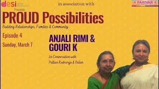 Anjali Rimi & Gauri K: Proud Possibilities, Episode 4