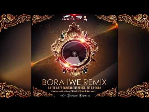 Rj The Dj ft Barakah The Prince, Fid Q & Ruby - Bora Iwe Remix