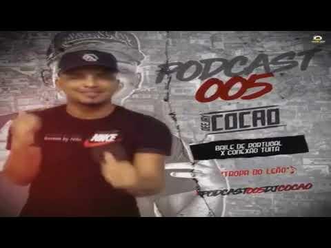 PODCAST 005 DJ COCÃO DO ARARÁ [ RITMINHO DOS CRIA ] BAILE DE PORTUGAL