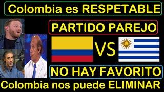 Periodismo Uruguayo mira con RESPETO a Selección Colombia| Colombia vs Uruguay