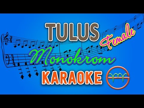 TULUS - Monokrom FEMALE (Karaoke Instrumental Tanpa Vokal) by GMusic
