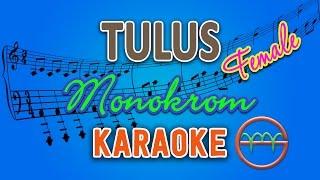 TULUS - Monokrom FEMALE (Karaoke Instrumental Tanpa Vokal) by GMusic