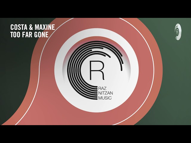Costa & Maxine - Too Far Gone [RNM] Extended