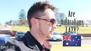 Is AUSTRALIA Still The LAZY COUNTRY?