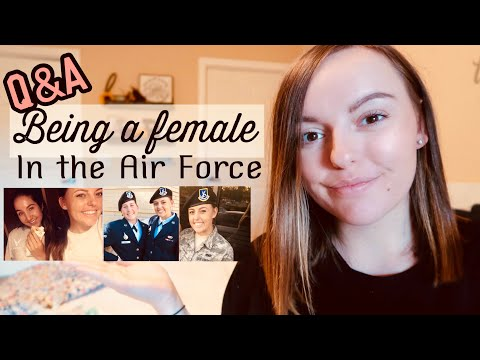 Being A Female In The Air Force || FAQ's