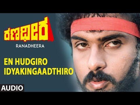 En Hudgiro Idyakingaadthiro Full Song   Ranadheera Kannada Movie   Ravichandran, Khushboo