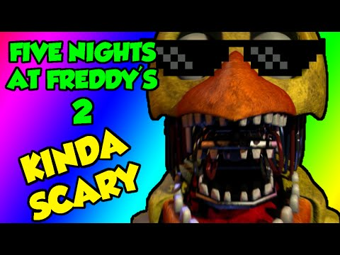 How To Make Five Nights at Freddy's 2 Kinda Scary! Funny Moments