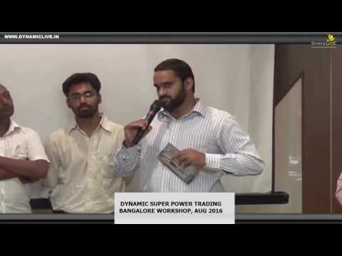 Dynamic Super power Traders Experience-Bangalore Aug 2016