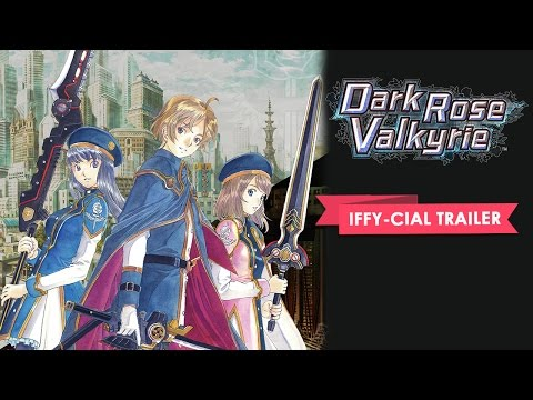 Dark Rose Valkyrie Iffy-cial Trailer!