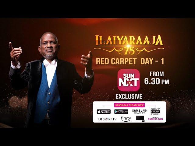 Ilaiyaraaja75 Red Carpet Exclusive on Sun NXT - Yarloosai com