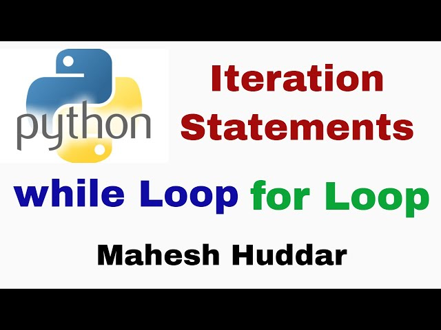 How to use Iterations or Looping Statements   while and for in Python- by Mahesh Huddar