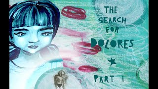 The Search For Dolores - part1