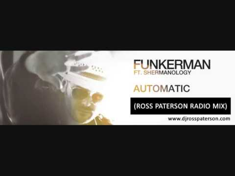 Funkerman ft Shermanology - Automatic (Ross Paterson Radio Mix)