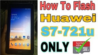 How To Flash & Upgrade Huawei S7-721U/ 100% Work (2018)