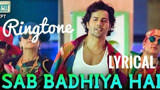Sab Badhiya Hai Song | Lyrical Ringtone | Sui Dhaga | Free Download