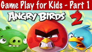 Angry Birds 2 Game Play Online for Kids Part 1