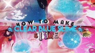 HOW TO MAKE SLIME CLEAR BLUE SLIME - CARA MEMBUAT SLIME FULL BAHASA INDONESIA