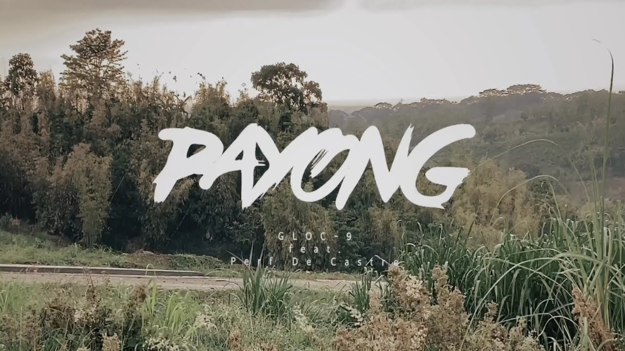 PAYONG Gloc-9 feat. Perf De Castro Official Music Video