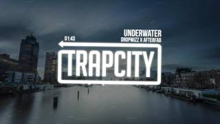 Dropwizz x Afterfab - Underwater